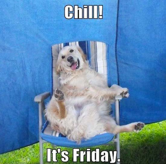 Chill! It's Friday